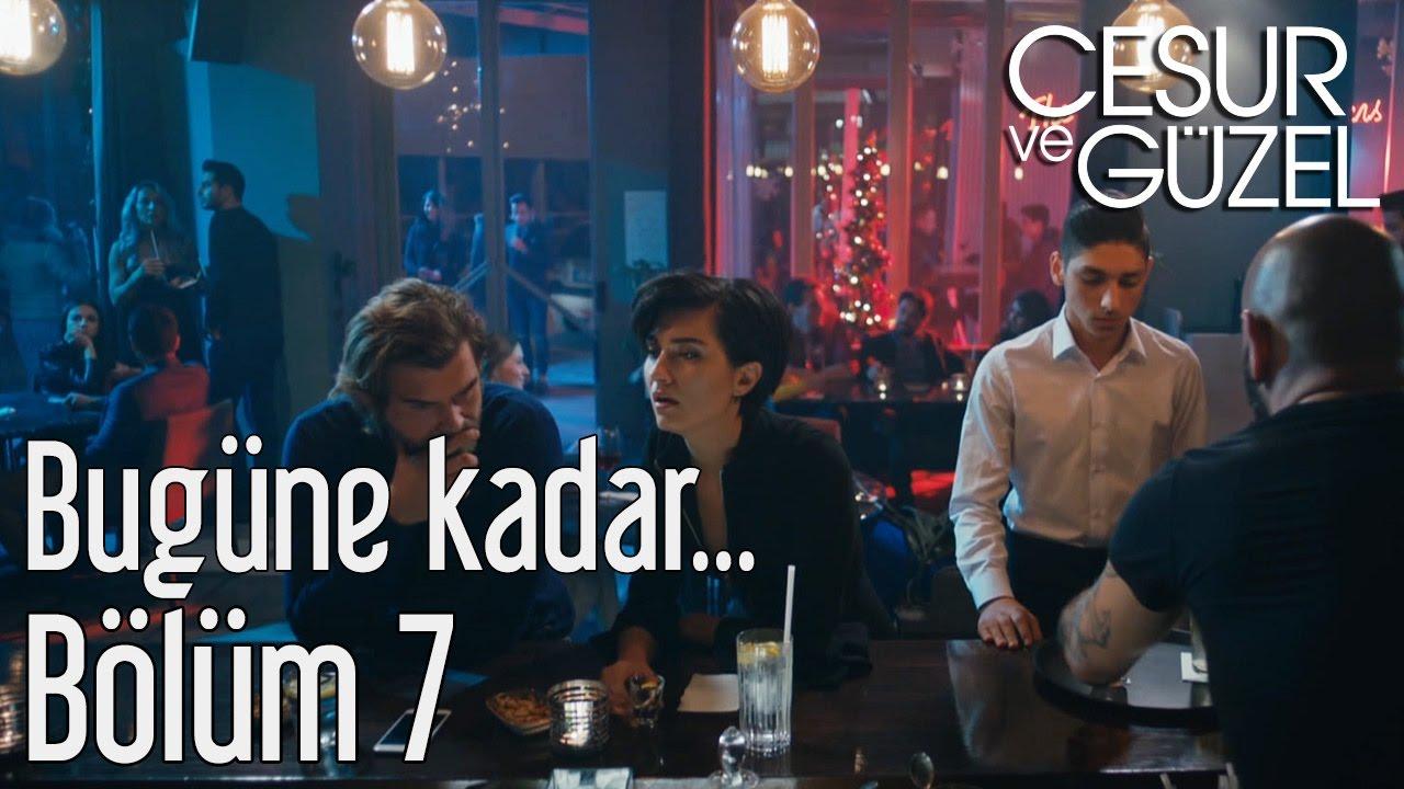 Download Cesur ve Güzel 7. Bölüm - Bugüne Kadar...