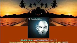Roger Shah ft. Chris Jones - Obsession (Album Club Mix) / Openminded!? [ARDI2204.1.04]