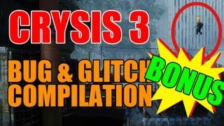 Crysis 3 - BUG/GLITCH COMPILATION - (BONUS)