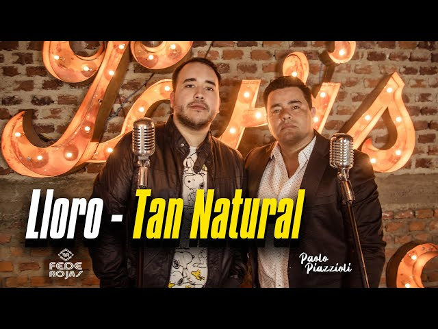 Fede Rojas ft Paolo Piazzoli - Lloro / Tan Natural (Video Oficial)