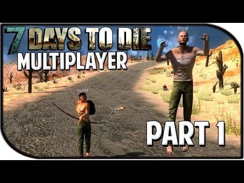 """7 Days to Die Alpha 12.5 Gameplay Part 1 - """"WE RETURN!!!"""" (Multiplayer)"""