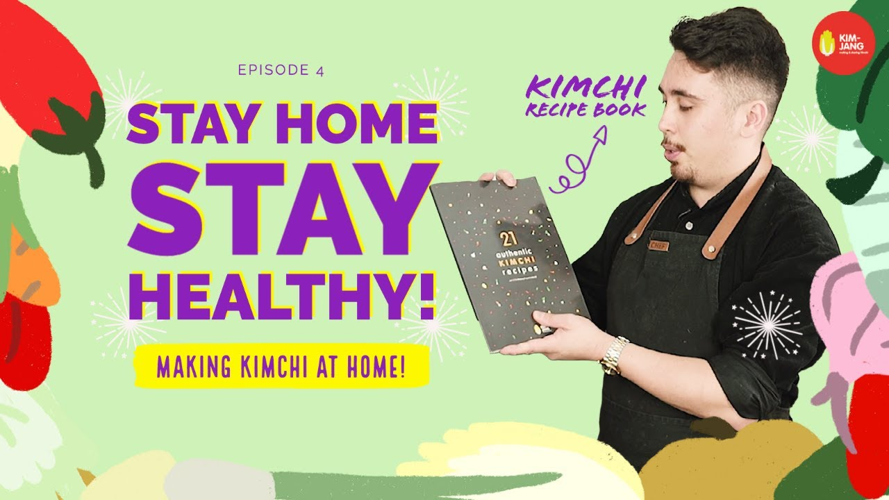 EP4. STAY HOME, STAY HEALTHY: Making Kimchi at Home!