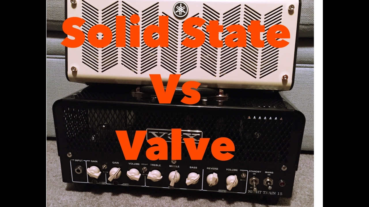 solid state vs valve amps can you hear the difference youtube. Black Bedroom Furniture Sets. Home Design Ideas