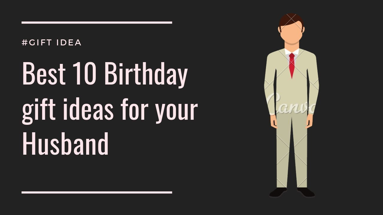 Best 10 Birthday Gift Ideas For Your Husband