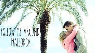 FOLLOW ME AROUND ♥ Spontan nach Mallorca