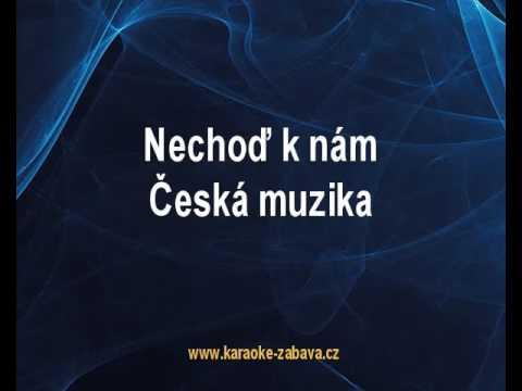 Nechoď k nám - Česká muzika Karaoke tip