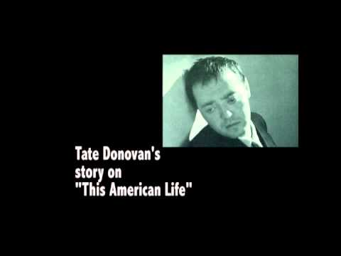 Tate Donovan Story - This American Life