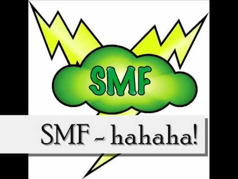 SMF  hahaha!