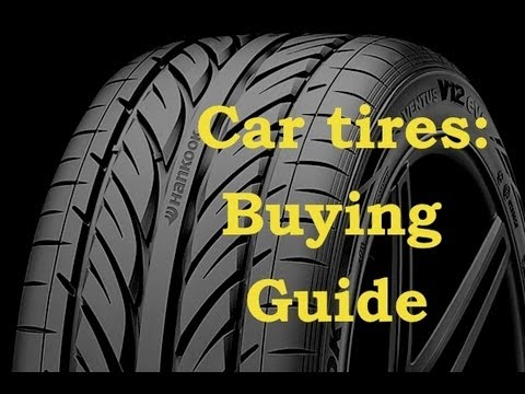 All about tires : Watch and learn before you buy