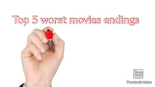 Top 5 worst movies endings  which one u hate more?