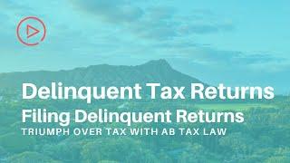 Delinquent Tax Returns - 5. Filing Delinquent Tax Returns