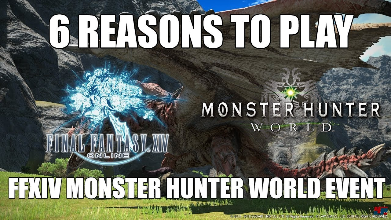 6 Reasons to Play the FF14 Monster Hunter World Event [FFXIV Funny]