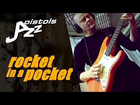 Jazz Pistols - Rocket in a pocket