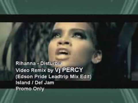 Rihanna - Disturbia (VJ Percy Leadtrip Mix Video)