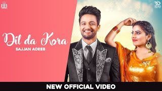 Dil Da Kora (Official Video) Sajjan Adeeb |  Latest Punjabi Songs 2020 | New Punjabi Songs 2020