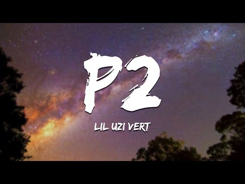 lil-uzi-vert---p2-(lyrics)-[xo-tour-llif3-part-2]