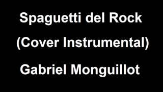 Spaguetti del rock (cover instrumental) - Gabriel Monguillot