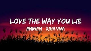 Eminem - Love the way you lie ft. Rihanna (LYRICS)