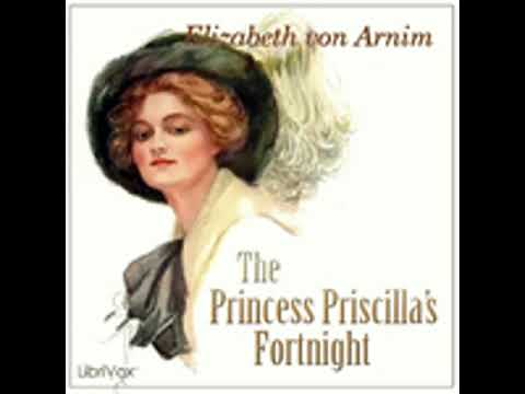 THE PRINCESS PRISCILLA'S FORTNIGHT By Elizabeth Von Arnim FULL AUDIOBOOK | Best Audiobooks