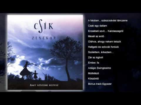 Csík Zenekar - Amit szívedbe rejtesz (teljes album)