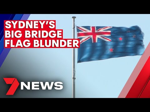 NSW Government Red-faced Over Anzac Bridge Flag Blunder | 7NEWS