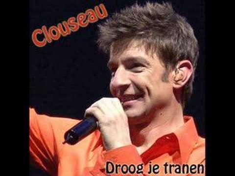 Clouseau - Droog je Tranen