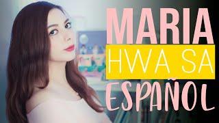 Hwa Sa ♥ Maria ♥ Cover Español by Mishi