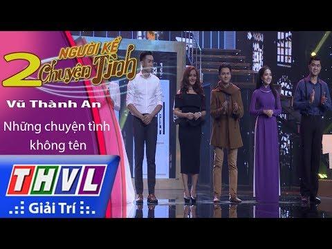 THVL | Người kể chuyện tình – Tập 2: Nhạc sĩ Vũ Thành An – Những chuyện tình không tên