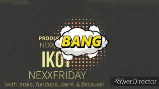 NEXXFRIDAY - Ikot (w/ Jnske , Yuridope , Jae K and Because) BASS BOOSTED