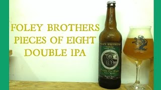 Foley Brothers Pieces of Eight (Underrated VT Double IPA!) Review - Ep. #533
