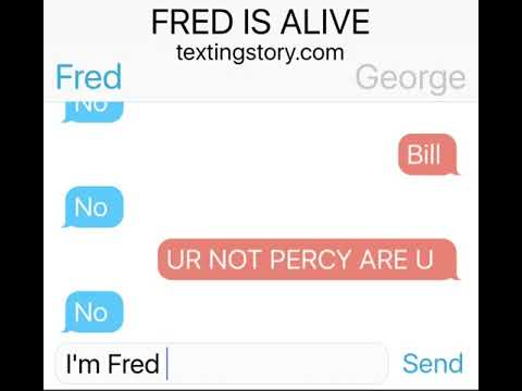 Fred is Alive (Harry Potter texting story eps1)