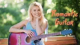 Top 50 Guitar Love Songs Instrumental 🎸 Soft Relaxing Romantic Guitar Music ♪