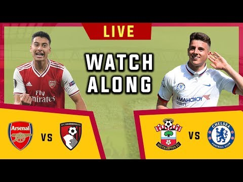 Arsenal Vs Bournemouth & Southampton Vs Chelsea - Live Football Watchalong (Stream)