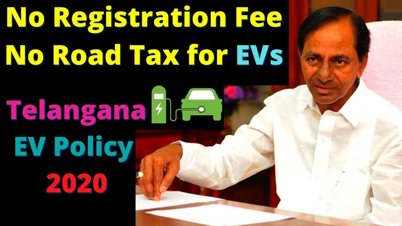 No Road Tax & Registration Fee - Telangana EV Policy 2020