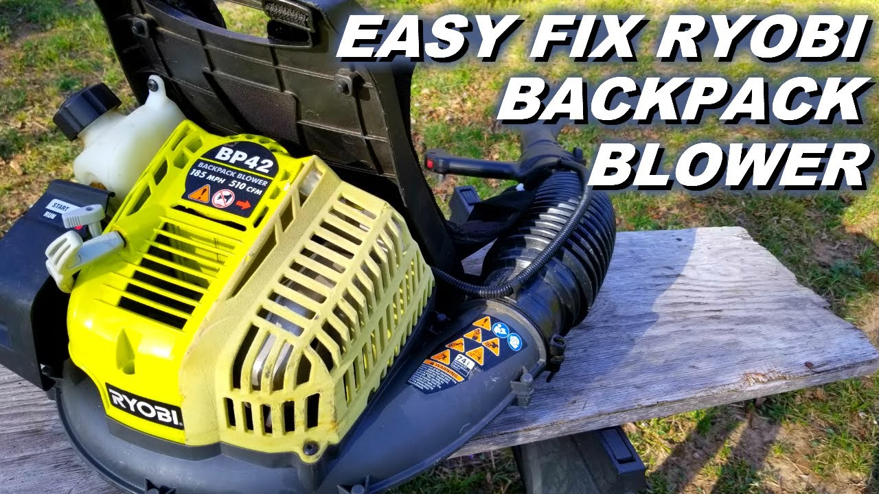 Fix A Running Problem Ryobi Backpack Blower Youtube