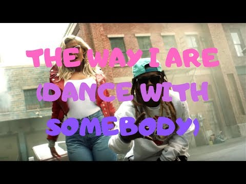 The Way I Are Lyrics - Bebe Rexha Feat.  Lil Wayne (Dance With Somebody) (Lyrixx Master)