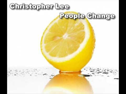 Christopher Lee  People Change