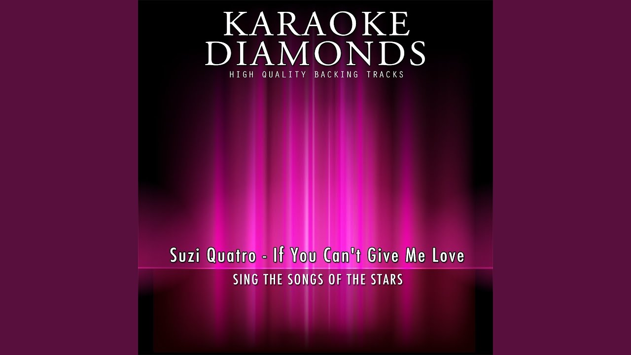 If You Can't Give Me Love (Karaoke Version) (Originally Performed By Suzi  Quatro)