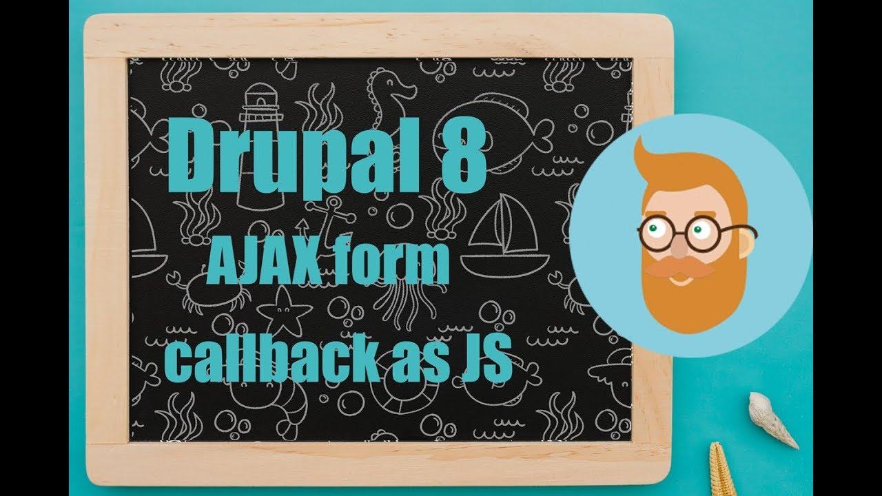 Drupal 8 AJAX form trigger JS callback