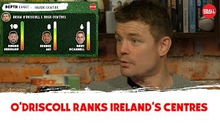 Depth Chart: Brian O'Driscoll ranks Ireland's centres   OTB AM