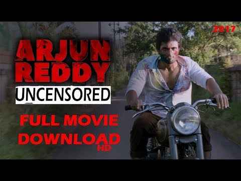 ARJUN REDDY FULL MOVIE DOWNLOAD 2017...