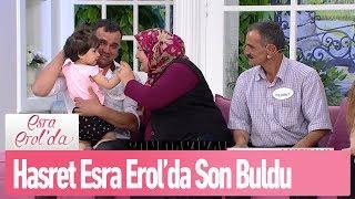 Hasret Esra Erol'da son buldu! - Esra Erol'da 29  Mayıs 2019