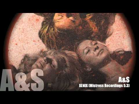 A&S – Xenix (Mistress Recordings 5.3 – The Redhead)