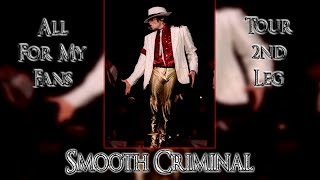 Michael Jackson - Smooth Criminal (4) - All For My Fans Tour (2nd Leg) (FANMADE)
