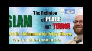 Islam the religion of Peace not terror - Muhammad bin Yahya al-Ninowy