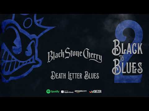 Black Stone Cherry - Death Letter Blues (Black To Blues Volume 2)