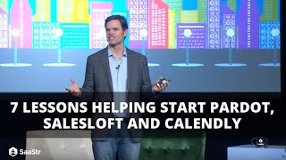 7 Lessons Helping Start Pardot, SalesLoft, and Calendly