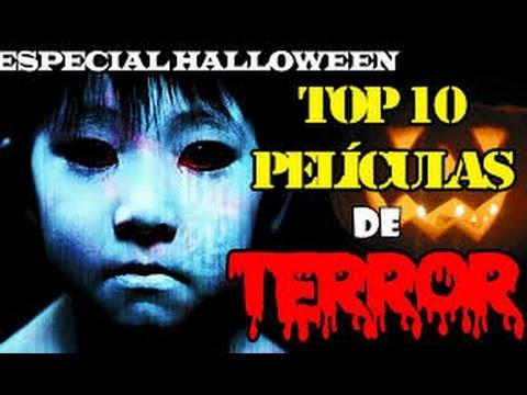 TOP LAS 10 MEJORES PELICULAS DE TERROR !!!