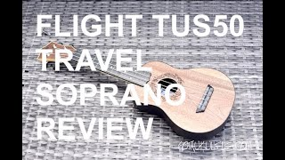 Got A Ukulele Reviews - Flight TUS50 Travel Soprano
