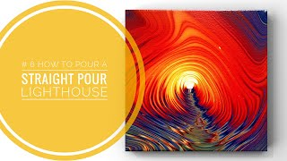 #6 Straight-Pour *LIGHTHOUSE*